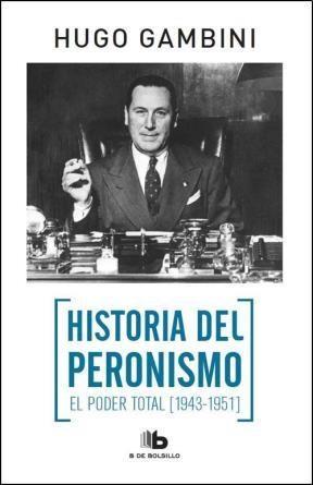 Papel Historia Del Peronismo , El Poder Total
