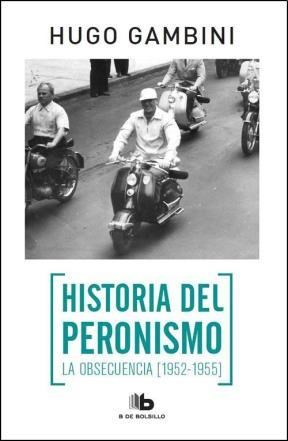Papel Historia Del Peronismo , La Obsecuencia