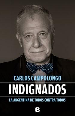 Papel Indignados: La Argentina De Todos Contra Todos