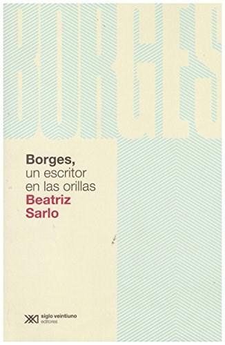 Papel Borges, Un Escritor En Las Orillas