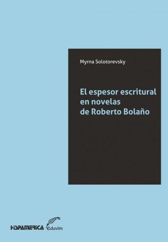 Papel Espesor Escritural En Novelas De Roberto Bola?O, El