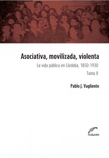 Papel Asociativa, Movilizada Y Violenta La Vida Publica En Cba T 2