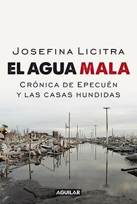 Papel Agua Mala, El. Cronicas De Epecuen