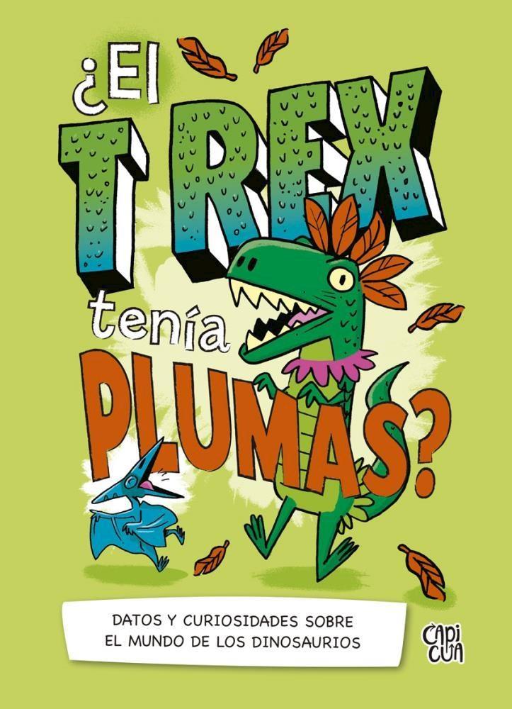 Papel T Rex Tenia Plumas , El