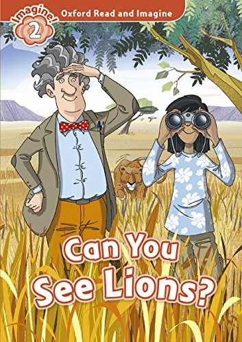 CAN YOU SEE LIONS (OXFORD READ AND IMAGINE LEVEL 2) (WITH CD INSIDE) por  SHIPTON PAUL - 9780194722858 - Casassa y Lorenzo