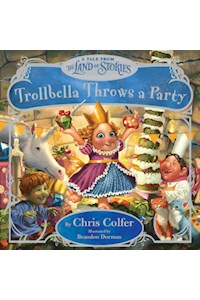 Papel Trollbela Throws A Party - A Tale From The Land Of Stories