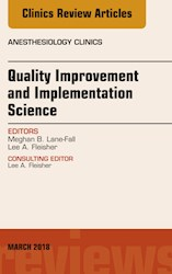 E-book Quality Improvement And Implementation Science, An Issue Of Anesthesiology Clinics, E-Book