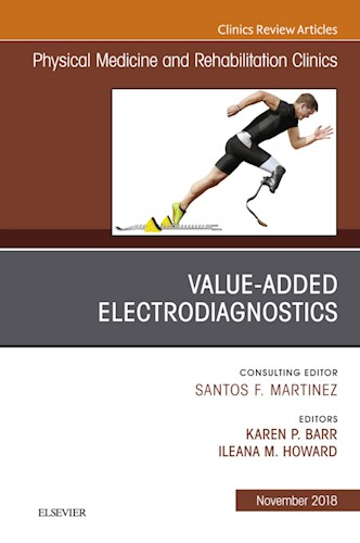E-book Value-Added Electrodiagnostics, An Issue of Physical Medicine and Rehabilitation Clinics of North America