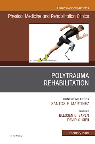 E-book Polytrauma Rehabilitation, An Issue of Physical Medicine and Rehabilitation Clinics of North America
