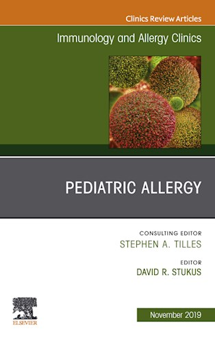 E-book Pediatric Allergy,An Issue of Immunology and Allergy Clinics