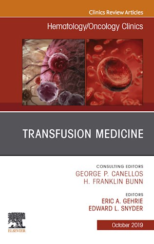 E-book Transfusion Medicine, An Issue of Hematology/Oncology Clinics of North America, E-Book