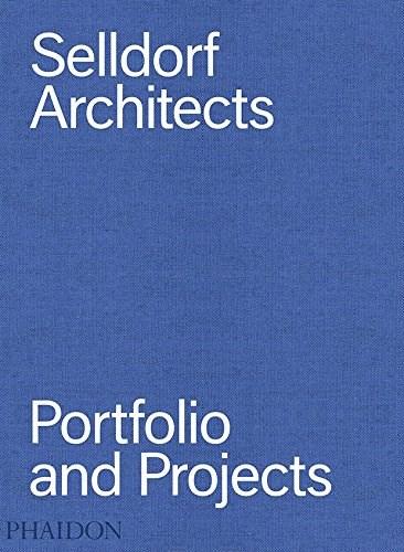 Papel SELLDORF ARCHITECTS PORTFOLIO AND PROJECTS (ILUSTRADO) (INGLES) (CARTONE)