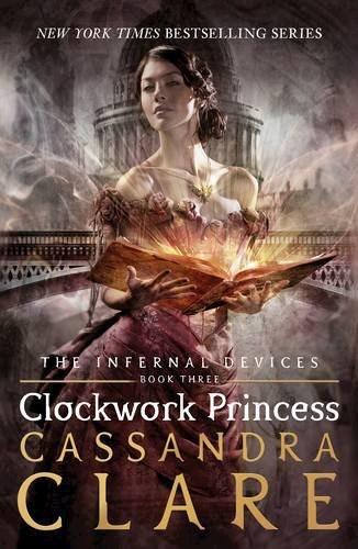 Papel CLOCKWORK PRINCESS (THE INFERNAL DEVICES BOOK THREE)