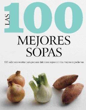 Papel 100 MEJORES SOPAS 100 SABROSAS RECETAS PARA PREPARAR DELICIOSAS SOPAS CON LOS MEJORES INGR