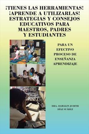 E-book ¡Tienes Las Herramientas! ¡Aprende A Utilizarlas! Estrategias Y Consejos Para Maestros, Padres Y Estudiantes