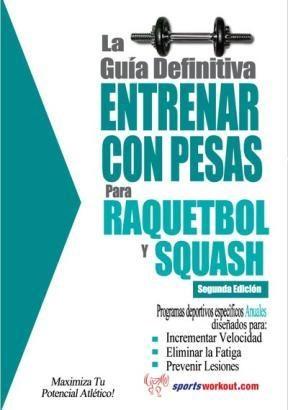 E-book La Guía Definitiva - Entrenar Con Pesas Para Raquetbol Y Squash