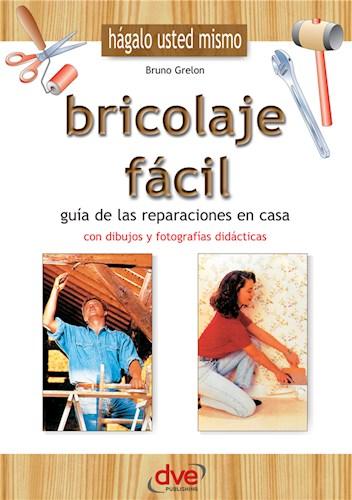 E-book Bricolaje Fácil. Guía De Las Reparaciones En Casa