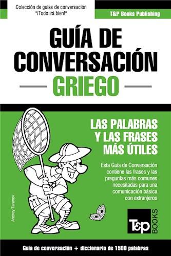 E-book Guía De Conversación Español-Griego Y Diccionario Conciso De 1500 Palabras