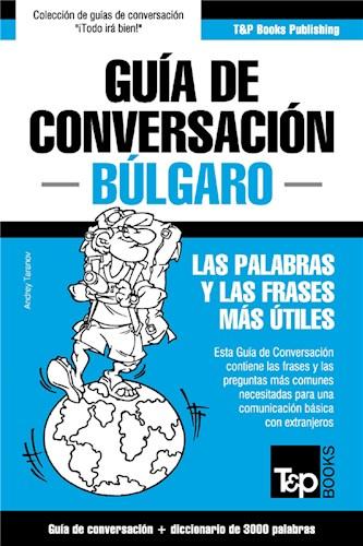 E-book Guía De Conversación Español-Búlgaro Y Vocabulario Temático De 3000 Palabras