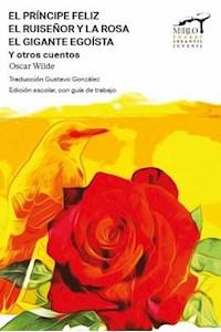 Papel El Principe Feliz; El Ruiseñor Y La Rosa; El Gigante Egoista Y Otros Cuentos - Mirlo Pocket