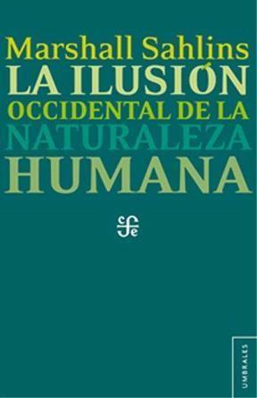 Libro La Ilusion Occidental De La Naturaleza Humana