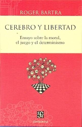 Papel CEREBRO Y LIBERTAD ENSAYO SOBRE LA MORAL EL JUEGO Y EL DETERMINISMO (SERIE CENTZONTLE) (BOLSILLO)
