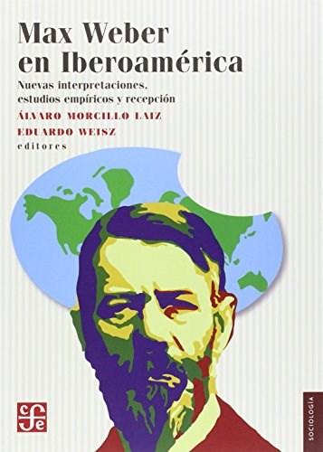 Papel Max Weber En Iberoamérica