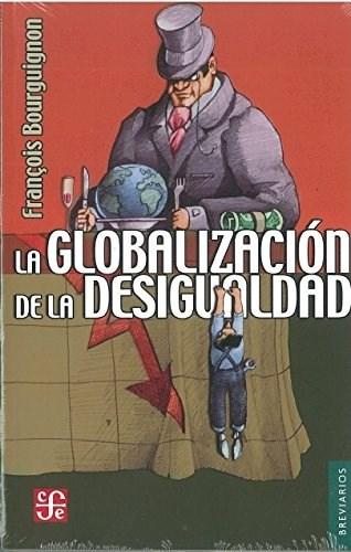 Libro La Globalizacion De La Desigualdad