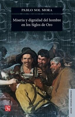 Papel MISERIA Y DIGNIDAD DEL HOMBRE EN LOS SIGLOS DE ORO