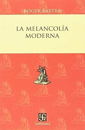 Papel LA MELANCOLÍA MODERNA