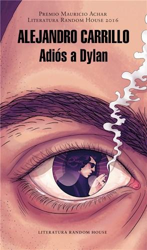 E-book Adiós A Dylan (Premio Mauricio Achar / Literatura Random House 2016)