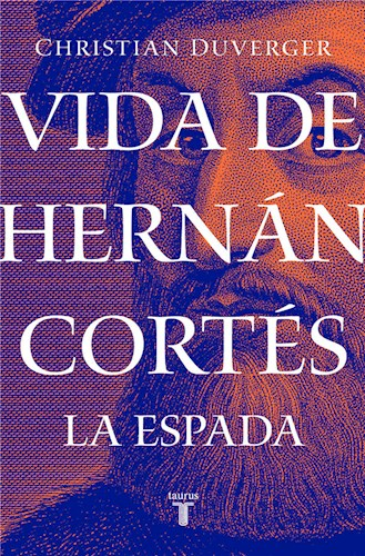 E-book Vida de Hernán Cortés: La espada (Vida de Hernán Cortés 1)