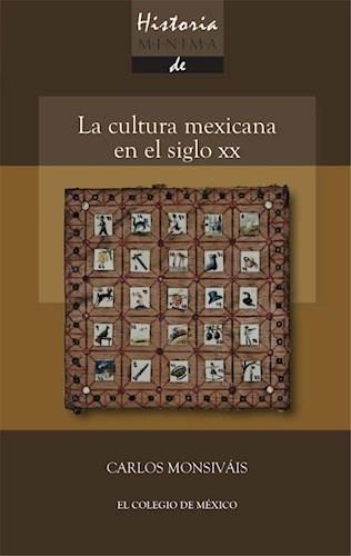 Libro Historia Minima. La Cultura Mexicana En El Siglo