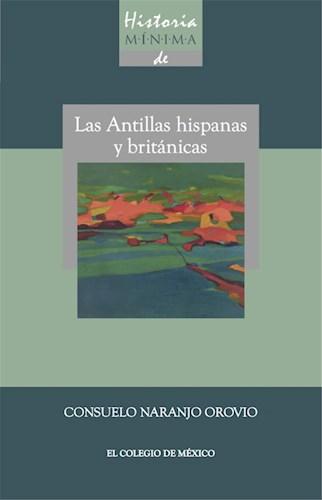 Papel Historia Minima De Las Antillas Hispanas Y Británicas
