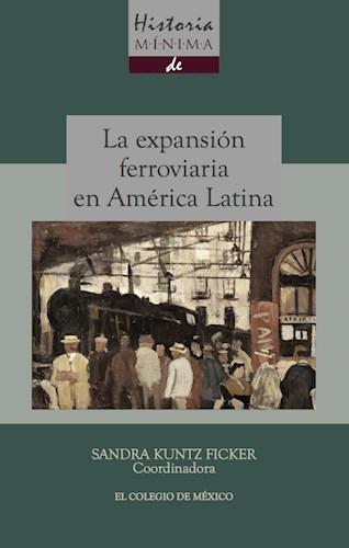 Papel Historia Mínima De La Expansión Ferroviaria En América Latina
