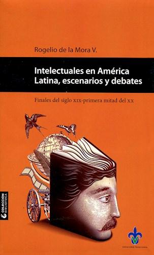 Papel Intelectuales En América Latina, Escenarios Y Debates