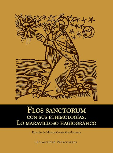 Papel Flos Sanctorum Con Sus Etimologías. Lo Maravilloso Hagiográfico