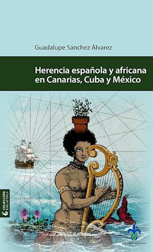 Papel Herencia Española Y Africana En Canarias, Cuba Y México