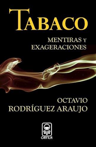 Papel Tabaco: Mentiras Y Exageraciones