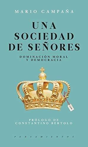 Papel Una Sociedad De Señores. Dominación Moral Y Democracia