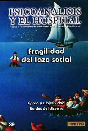 Papel PSICOANALISIS Y EL HOSP-39 (FRAGILIDAD DEL LAZO SOCIAL)