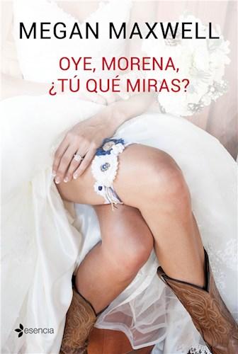 E-book Oye, Morena, ¿Tú Qué Miras?
