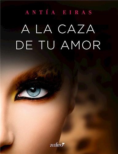 E-book A La Caza De Tu Amor