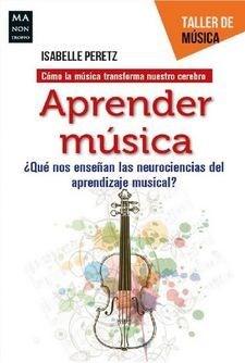 Libro Aprender Musica .Que Nos Ense/An La Neurociencias Del Aprendizaje Musical