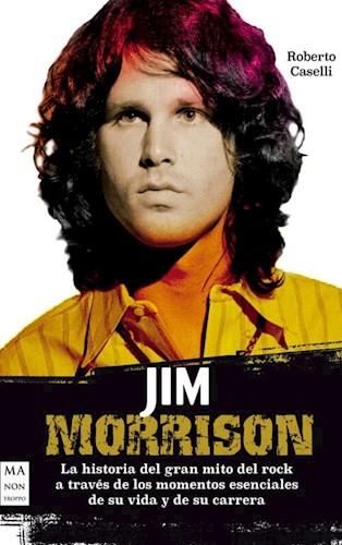 Libro Jim Morrison - La Historia Del Gran Mito Del Rock