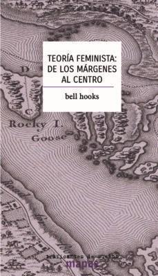 Papel TEORÍA FEMINISTA: DE LOS MÁRGENES AL CENTRO