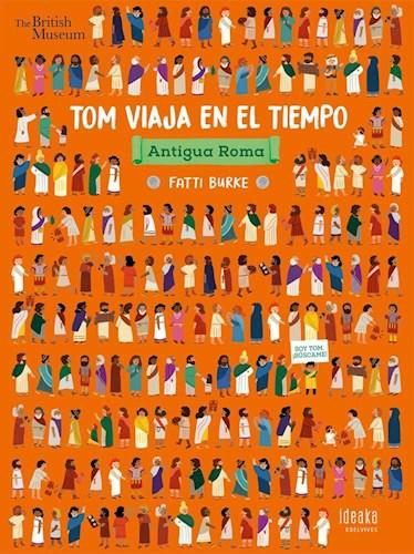 Papel ANTIGUA ROMA (COLECCION TOM VIAJA EN EL TIEMPO) [ILUSTRADO] (CARTONE)