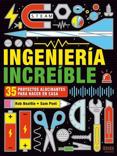 Papel INGENIERIA INCREIBLE 35 PROYECTOS ALUCINANTES PARA HACER EN CASA [ILUSTRADO]
