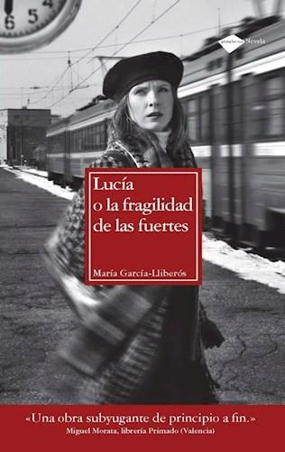 Libro Lucia O La Fragilidad De Las Fuertes