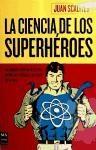 Libro La Ciencia De Los Superheroes